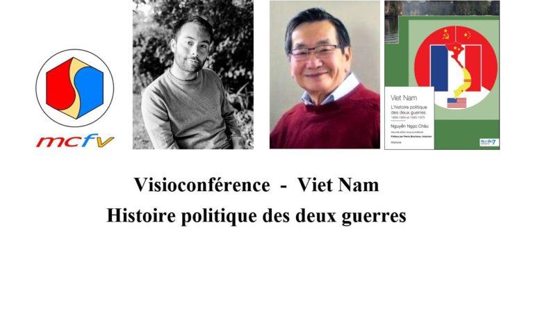 Webinaire du MCFV du 14-11-2020 : dialogue sur l'histoire politique des deux guerres du Viet Nam entre l'auteur NGUYEN NGOC Châu et le journaliste  Louis RAYMOND