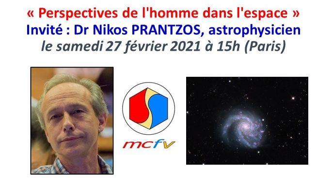 INVITATION au webinaire du MCFV le samedi 27 février 2021 à 15h «Perspectives de l'homme dans l'espace»                                                        Invité : Dr Nikos PRANTZOS, astrophysicien