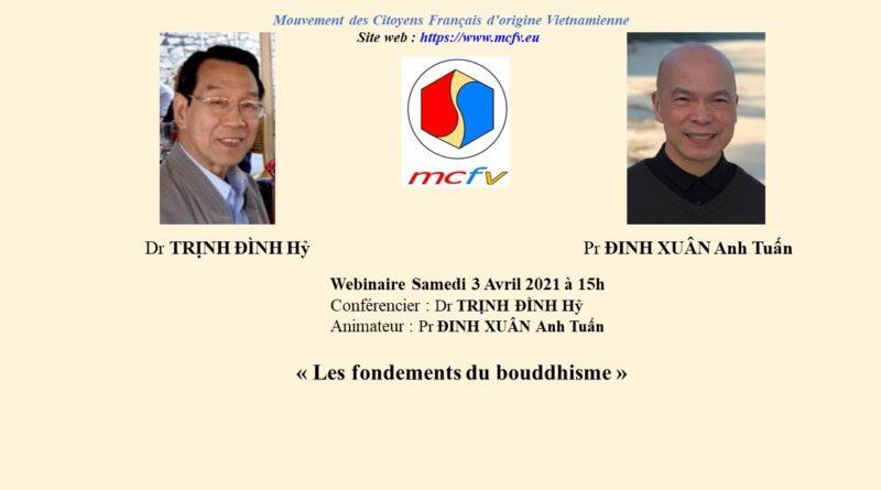 03-04-2021 à 15h, webinaire du MCFV «Les fondements du bouddhisme» avec le Dr TRỊNH ĐÌNH Hỷ animé par le Pr ĐINH XUÂN Anh Tuấn