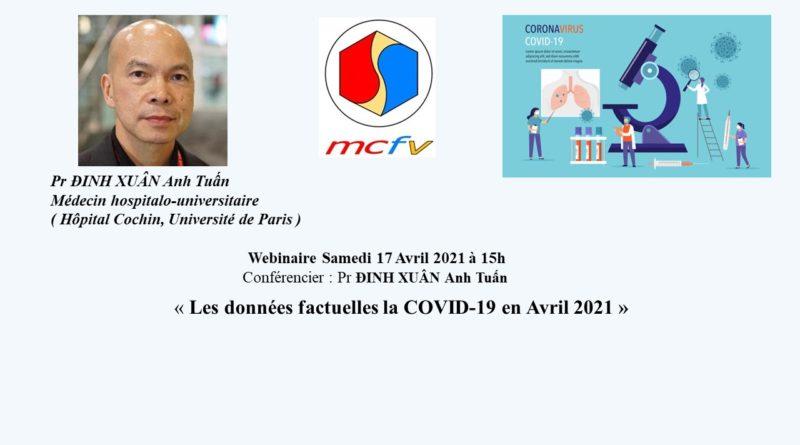 17-04-2021 à 15h, webinaire du MCFV » Les données factuelles la COVID-19 en Avril 2021″ avec le Pr ĐINH XUÂN Anh Tuấn