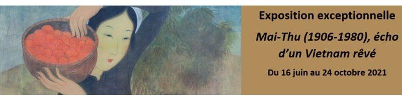Du 16-06 au 24-10-2021, exposition de l'artiste « Mai-Thu (1906-1980), écho d'un Vietnam rêvé » au musée des Ursulines à Mâcon