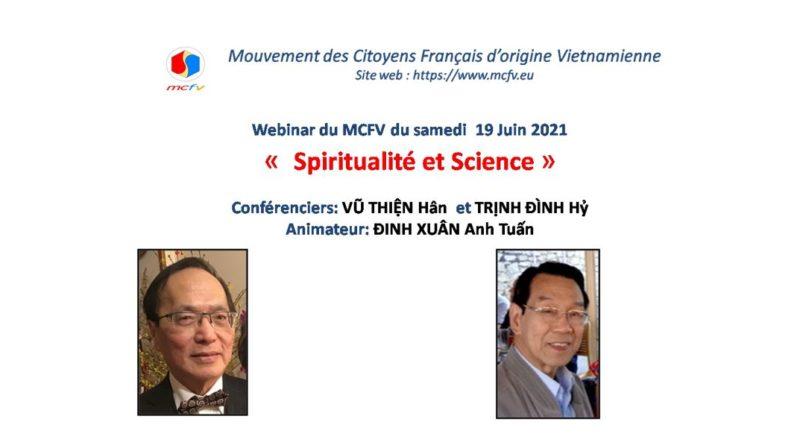 19-06-2021 à 15h,webinaire du MCFV « Spiritualité et Science» avec Pr VŨ THIỆN Hân et Dr TRỊNH ĐÌNH Hỷ animé parPr ĐINH XUÂN Anh Tuấn