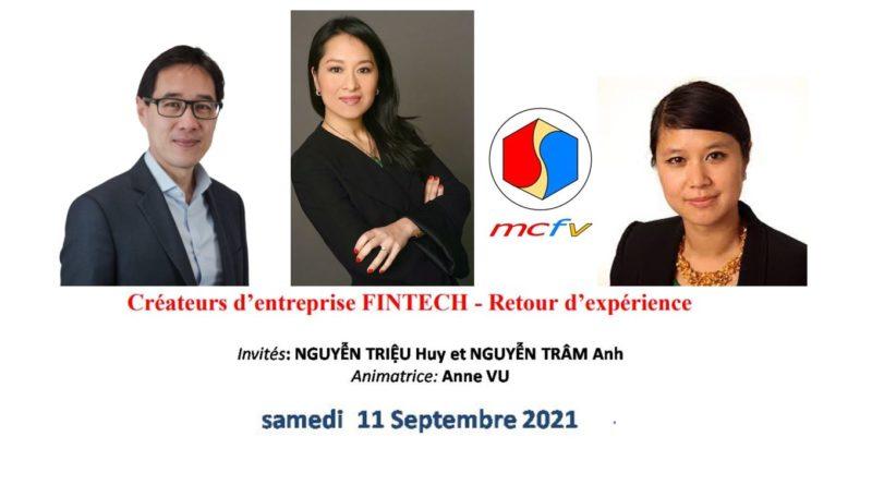 11-09-2021 à 15h, webinaire du MCFV « Créateurs d'entreprise FINTECH- Retour d'expérience » avec NGUYỄN TRIỆU Huy et NGUYỄN TRÂM Anh, animé par Anne VU